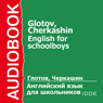 English for Schoolboys (Unabridged) Audiobook, by G. Glotov