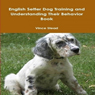 English Setter Dog Training and Understanding Their Behavior (Unabridged), by Vince Stead