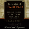 Enlightened Democracy: The Case for the Electoral College, 2nd Edition (Unabridged) Audiobook, by Tara Ross