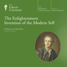 The Enlightenment Invention of the Modern Self Audiobook, by The Great Courses