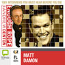 Enough Rope with Andrew Denton: Matt Damon, by Andrew Denton