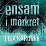 Ensam i mOrkret (Alone in the Dark) (Unabridged), by Lisa Gardner