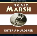 Enter a Murderer (Unabridged), by Ngaio Marsh