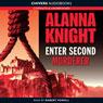 Enter Second Murderer (Unabridged), by Alanna Knight