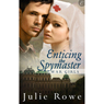 Enticing the Spymaster: War Girls, Book 2 (Unabridged), by Julie Rowe