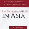 An Entrepreneur in Asia: A Personal Journey of Global Proportions (Unabridged), by Irl M. Davis