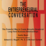 The Entrepreneurial Conversation: Creating Mutually Beneficial Business Relationships (Unabridged) Audiobook, by Edward G. Rogoff