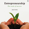 Entrepreneurship: The Seeds of Success (Unabridged) Audiobook, by John Forbat