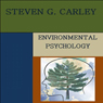 Environmental Psychology (Unabridged) Audiobook, by Steven G. Carley