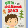 Eric and the Christmas Card (Unabridged), by Jenny Matzke