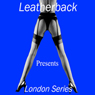 Erotic Short Stories: The London Series (Unabridged), by Leatherback