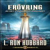 ErOvring Av Det Fysiska Universumet (Conquest of the Physical Universe, Swedish Edition) (Unabridged), by L. Ron Hubbard