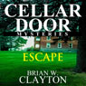 Escape: Cellar Door Mysteries, Book 2 (Unabridged) Audiobook, by Brian Clayton