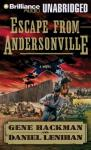 Escape from Andersonville: A Novel of the Civil War (Unabridged), by Gene Hackman