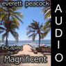 Escaping the Magnificent (Unabridged), by Everett Peacock