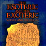 The Esoteric and the Exoteric: Science and the Occult (Unabridged), by Adrian Gilbert