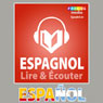 Espagnole - Guide de conversation: Lire et ecouter: Serie Lire et ecouter (Unabridged), by PROLOG Editorial