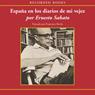 Espana en los diarios de mi vejez (Spain In My Diaries of Old Age (Texto Completo)) (Unabridged), by Ernesto Sabato