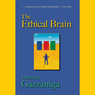 The Ethical Brain (Unabridged) Audiobook, by Michael Gazzaniga