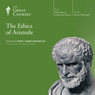 The Ethics of Aristotle, by The Great Courses