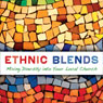 Ethnic Blends: Mixing Diversity into Your Local Church: Leadership Network Innovation Series (Unabridged) Audiobook, by J. Mark DeYmaz