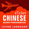 eTicket Chinese (Unabridged), by Living Language