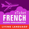 eTicket French (Unabridged) Audiobook, by Living Language