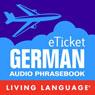 eTicket German (Unabridged) Audiobook, by Living Language