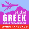 eTicket Greek (Unabridged) Audiobook, by Living Language