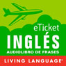 eTicket Ingles (Unabridged) Audiobook, by Living Language