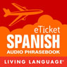 eTicket Spanish (Unabridged) Audiobook, by Living Language