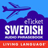 eTicket Swedish (Unabridged) Audiobook, by Living Language