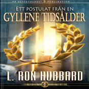 Ett Postulat Fran en Gyllene Tidsalder (A Postulate Out of a Golden Age, Swedish Edition) (Unabridged), by L. Ron Hubbard