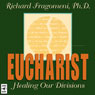 Eucharist: Healing Our Divisions, by Richard Fragomeni