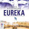 Eureka: The Unfinished Revolution (Unabridged) Audiobook, by Peter FitzSimons