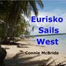 Eurisko Sails West: A Year in Panama (Unabridged) Audiobook, by Connie McBride
