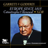 Europe Since 1815, Volume 3: Catastrophe and Renewal (Unabridged) Audiobook, by Mitchell Garrett
