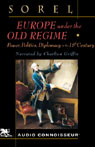 Europe Under the Old Regime: Power, Politics, and Diplomacy in the Eighteenth Century (Unabridged), by Albert Sorel