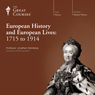 European History and European Lives: 1715 to 1914, by The Great Courses