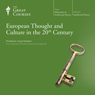 European Thought and Culture in the 20th Century Audiobook, by The Great Courses