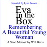 Eva in the Box: Remembering a Beautiful Young Woman (Unabridged) Audiobook, by Will Bevis