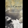 Evas Cousin (Unabridged) Audiobook, by Sibylle Knauss