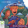 The Even Stranger Adventures of Isador Brown: Aussie Bites (Unabridged) Audiobook, by Ursula Dubosarsky