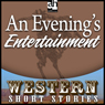 An Evenings Entertainment (Unabridged), by Ernest Haycox