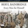Every Man for Himself (Unabridged), by Beryl Bainbridge