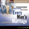 Every Mans Marriage: An Every Mans Guide to Winning the Heart of a Woman (Unabridged) Audiobook, by Stephen Arterburn