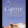 Every Thought Captive: Battling the Toxic Belief that Separates Us From the Life We Crave (Unabridged) Audiobook, by Jerusha Clark