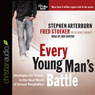 Every Young Mans Battle: Strategies for Victory in the Real World of Sexual Temptation (Unabridged) Audiobook, by Stephen Arterburn