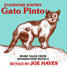 Everyone Knows Gato Pinto: More Tales From Spanish New Mexico (Unabridged), by Joe Hayes