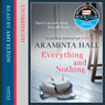 Everything and Nothing (Unabridged) Audiobook, by Araminta Hall